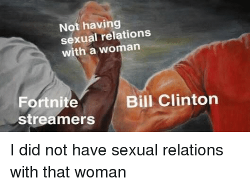 I did not have sexual relations with that woman.