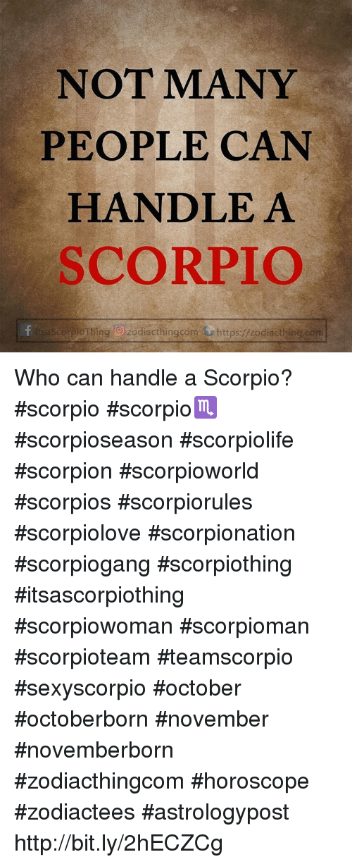 NOT MANY PEOPLE CAN HANDLE a SCORPIO Scorpiotbing O