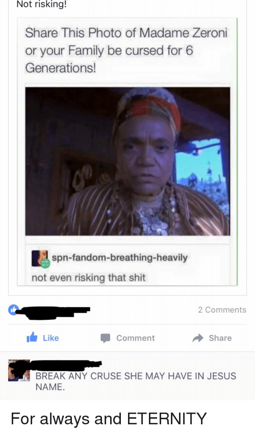 Not Risking! Share This Photo of Madame Zeroni or Your