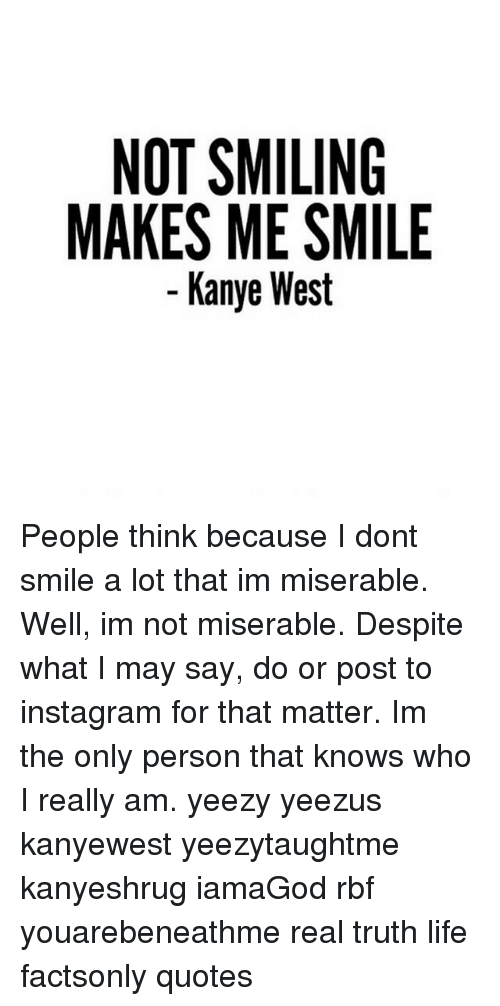 Not Smiling Makes Me Smile Kanye West People Think Because I Dont