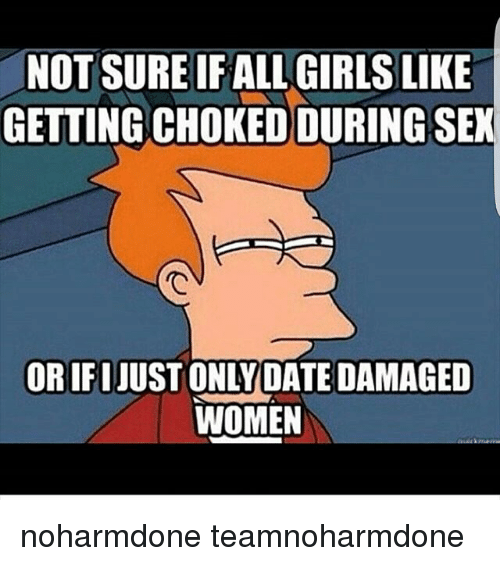 women who like to be choked during sex