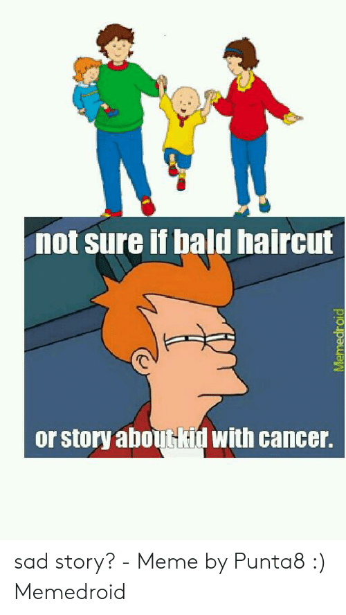 Not Sure If Bald Haircut Or Story Aboutkid With Cancer Sad Story