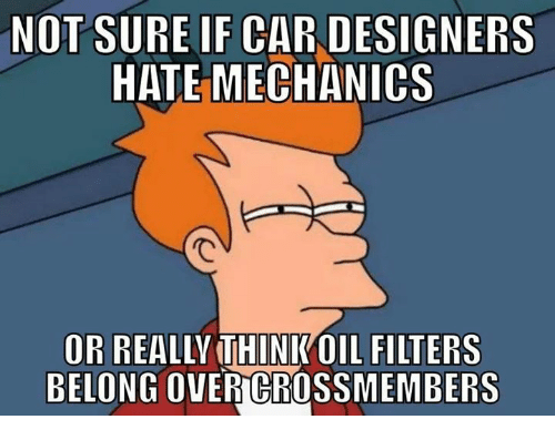 Not Sure If Car Designers Hate Mechanics Or Really Thinkoil Filters