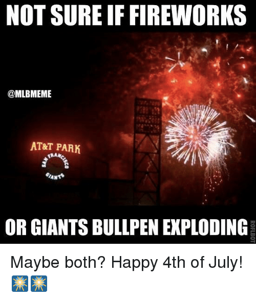Mlb, 4th of July, and At&t: NOT SURE IF FIREWORKS  @MLBMEMIE  AT&T PARK  OR GIANTS BULLPEN EXPLODING Maybe both? Happy 4th of July! 🎆🎆