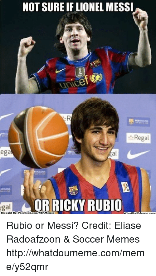 Facebook, Meme, and Memes: NOT SURE IF LIONEL MESSI  ega  OR RICKY RUBIO  Brought By Facebook cona NBAMenaes  Regal Rubio or Messi? Credit: Eliase Radoafzoon & Soccer Memes  http://whatdoumeme.com/meme/y52qmr