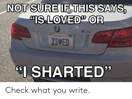 """Facepalm, Apr, and Check: NOT SURE IF THIS SAYS  """"IS LOVED OR  APR  IS ED  EI SHARTED Check what you write."""