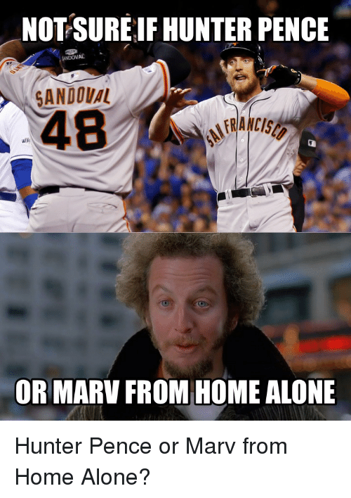 Baseball, Home Alone, and Home: NOT SURE IFHUNTER PENCE  SANDOVAL  WOR  OR MARV FROM HOME ALONE Hunter Pence or Marv from Home Alone?