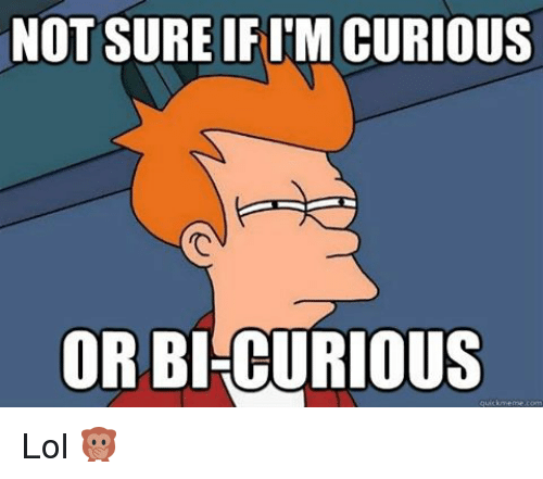 Is it normal to be bi curious