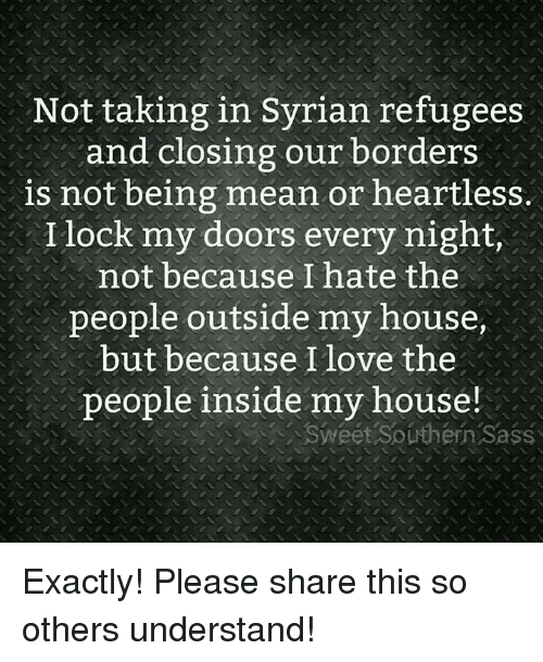 Not Taking In Syrian Refugees And Closing Our Borders Is