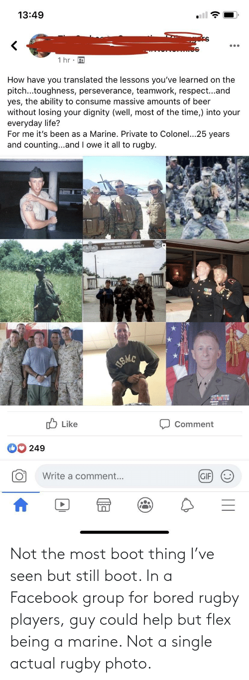 Bored, Facebook, and Flexing: Not the most boot thing I've seen but still boot. In a Facebook group for bored rugby players, guy could help but flex being a marine. Not a single actual rugby photo.