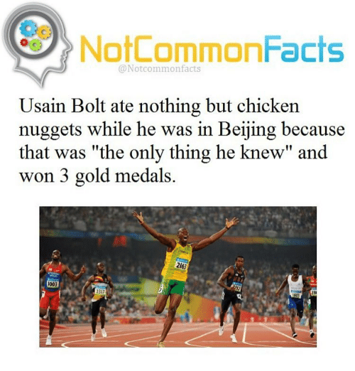 """Beijing, Memes, and Usain Bolt: NotCommonFacts  @Notcommon facts  Usain Bolt ate nothing but chicken  nuggets while he was in Beijing because  that was """"the only thing he knew"""" and  won 3 gold medals.  2163"""