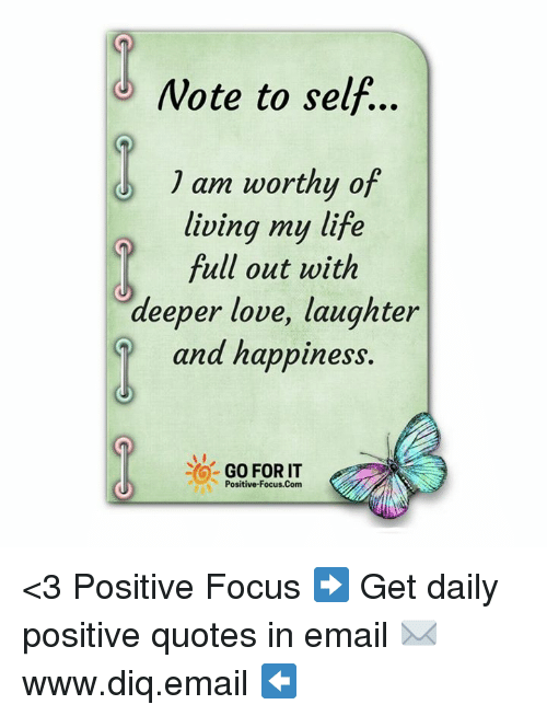 Note To Self Am Worthy Of Living My Life Full Out With Deeper Love