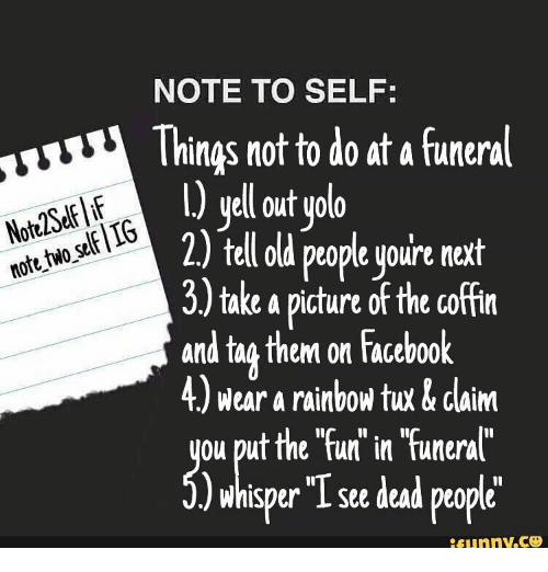 Memes Old People And Yolo Note To Self Things Not To Do