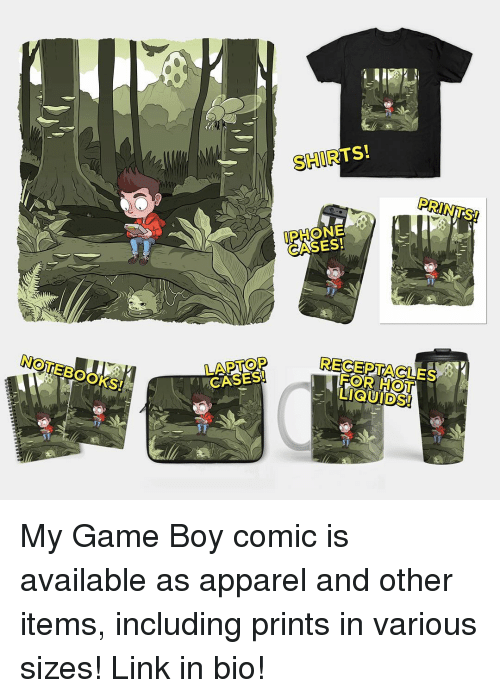 Iphone, Memes, and Notebook: NOTEBOOKS  SHIRTS!  IPHONE  CASES!  FOR LIGUIDSI My Game Boy comic is available as apparel and other items, including prints in various sizes! Link in bio!
