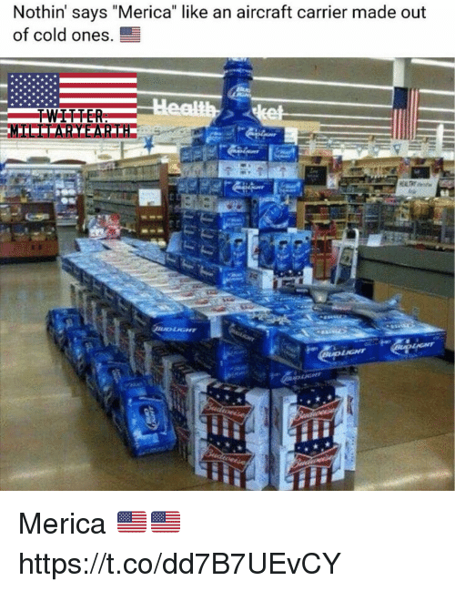 "Memes, Cold, and 🤖: Nothin' says ""Merica"" like an aircraft carrier made out  of cold ones, Merica 🇺🇸🇺🇸 https://t.co/dd7B7UEvCY"