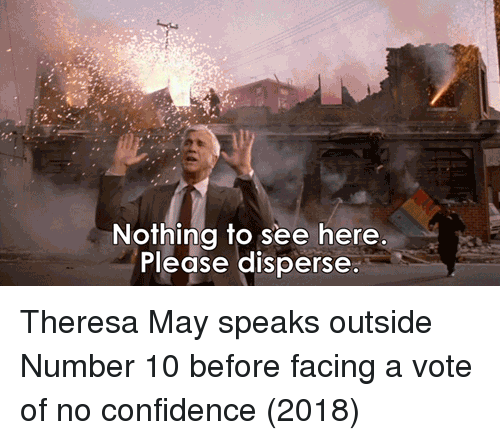 Confidence, May, and Vote: Nothina to see here  Please disperse Theresa May speaks outside Number 10 before facing a vote of no confidence (2018)
