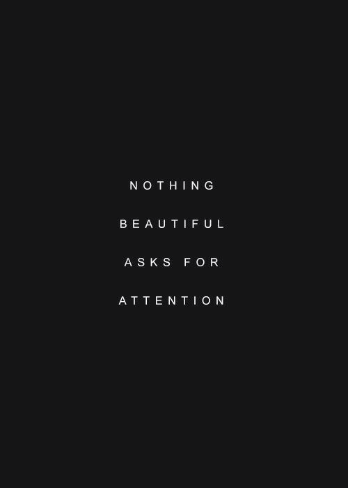 Beautiful, Beautiful A, and Nothing: NOTHING  BEAUTIFUL  A S K S F O R  ATTENTION