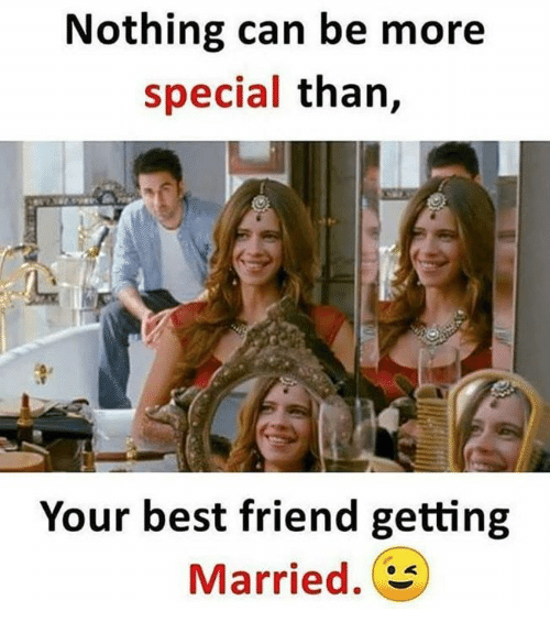 Best Friend Memes And Nothing Can Be More Special Than Your