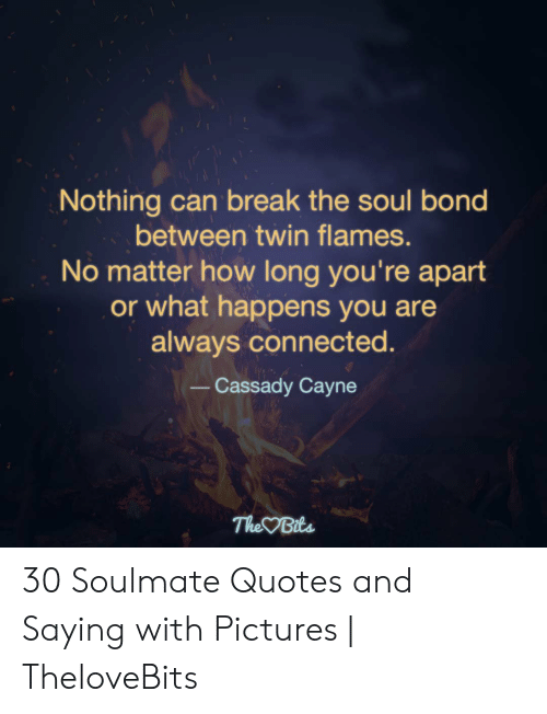 Nothing Can Break the Soul Bond Between Twin Flames No