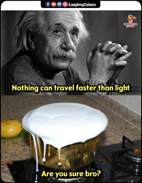 Travel, Indianpeoplefacebook, and Light: Nothing can travel faster than light  Are you sure bro?