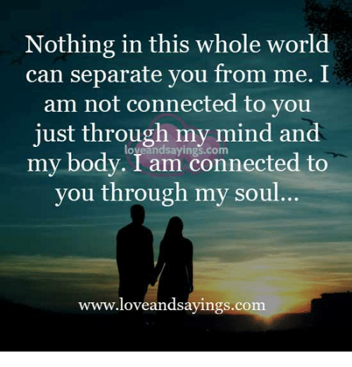 Love Each Other When Two Souls: Nothing In This Whole World Can Separate You From Me I Am