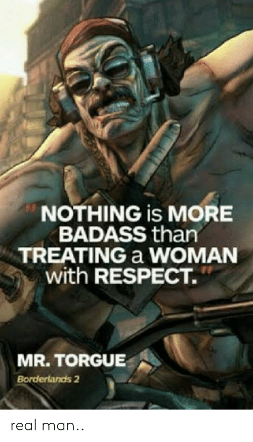 NOTHING Is MORE BADASS Than TREATING a WOMAN With RESPECT MR