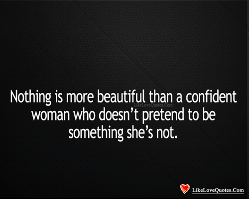Nothing Is More Beautiful Than a Confident Woman Who Doesn\'t ...