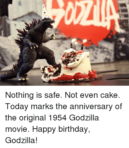 Nothing Is Safe Not Even Cake Today Marks The Anniversary Of The