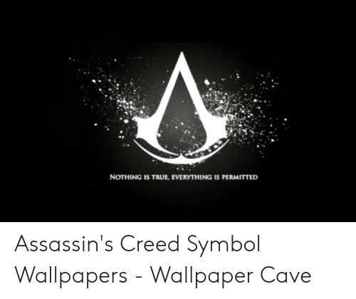 Nothing Is True Everything Is Permitted Assassin S Creed Symbol