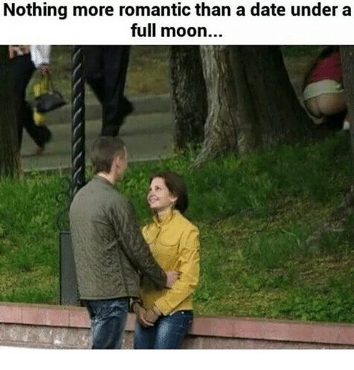 nothing more romantic than a date under a full moon 2325992 nothing more romantic than a date under a full moon dating meme on