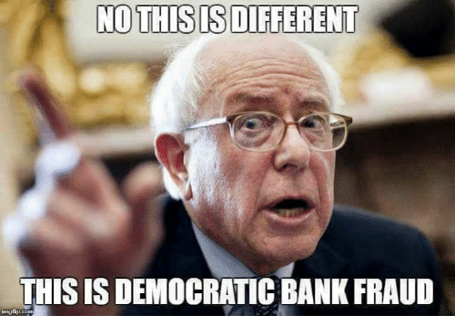 nothsis different this is democratic bank fraud 24005023 nothsis different this is democratic bank fraud meme on me me,Meme Bank