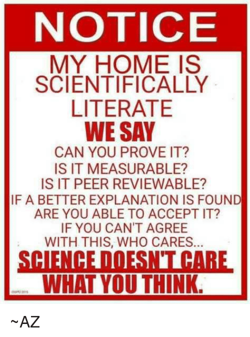 NOTICE MY HOME IS SCIENTIFICALLY LITERATE WE SAY CAN YOU