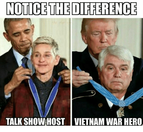 Memes, Vietnam, and 🤖: NOTICE THE DIFFERENCE  TALK SHOW HOST VIETNAM WAR HERO