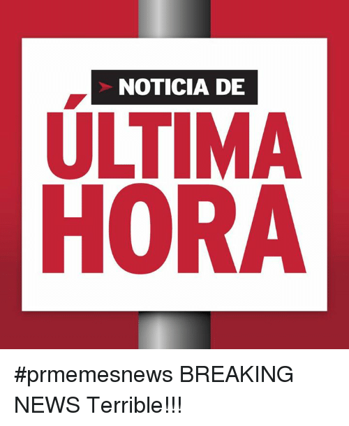 News Breaking News And Ultima Noticia De Ultima Hora Prmemesnews Breaking News