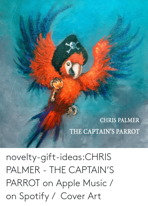 Apple, Funny, and Music: novelty-gift-ideas:CHRIS PALMER - THE CAPTAIN'S PARROT on Apple Music /  on Spotify /  Cover Art