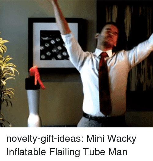Tumblr, Blog, and Tube: novelty-gift-ideas:  Mini Wacky Inflatable Flailing Tube Man