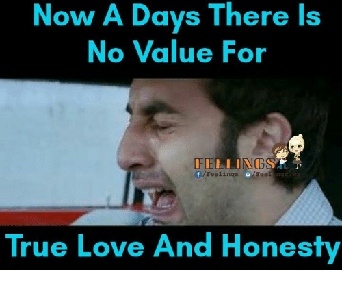 Now A Days There Is No Value For Ng Feelings Feelings True Love And