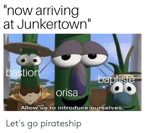 Now Arriving at Junkertown II Bastion Baptisie Orisa Allow