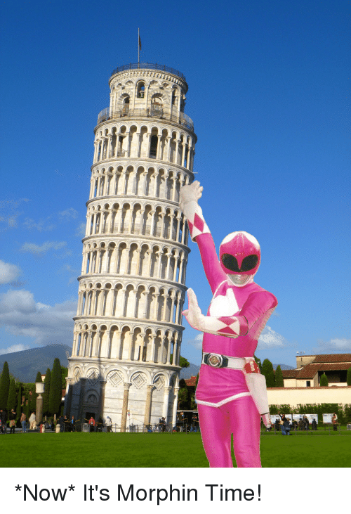 Funny, Time, and Now: *Now* It's Morphin Time!