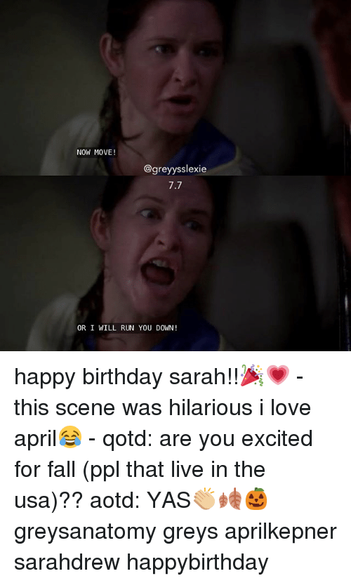 now move grey 7 7 or i will run you down 19466499 ✅ 25 best memes about happy birthday sarah happy birthday