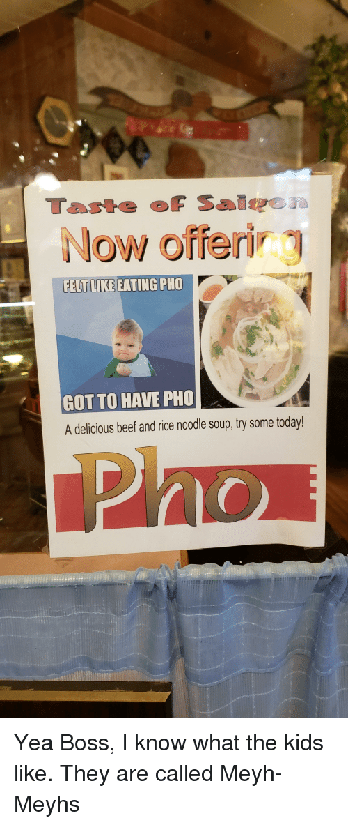 Now Offer! FELTL IKE EATING PHO GOT TO HAVE PHO a Delicious