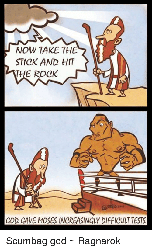 Now Take Th Stick And Hit The Rock God Gave Moses Increasingly