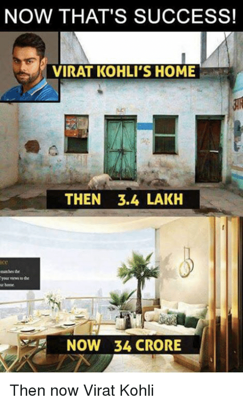Now That S Success Virat Kohli S Home Then 34 Lakh Your To