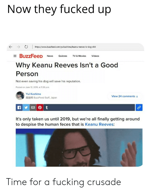 Now They Fucked Up Httpswwwbuzzfeedcomyuikashimakeanu-Reeves-Is-Dog