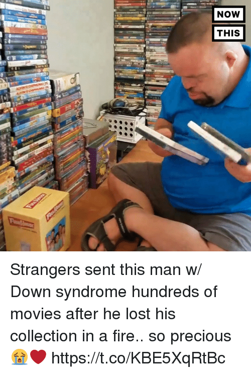 Fire, Funny, and Movies: NOW  THIS Strangers sent this man w/ Down syndrome hundreds of movies after he lost his collection in a fire.. so precious😭❤️ https://t.co/KBE5XqRtBc