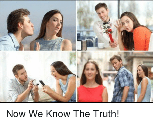 Truth, Now, and  Know: Now We Know The Truth!
