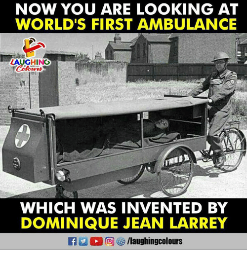 Indianpeoplefacebook, Looking, and First: NOW YOU ARE LOOKING AT  WORLD'S FIRST AMBULANCE  AUGHING  WHICH WAS INVENTED BY  DOMINIQUE JEAN LARREY