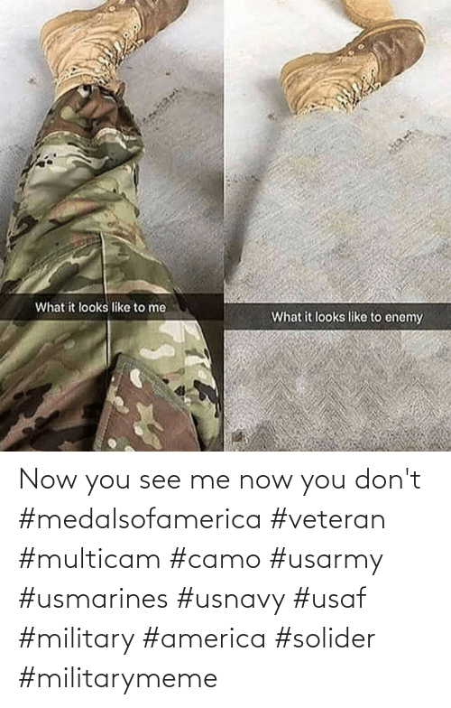 America, Military, and Usaf: Now you see me now you don't  #medalsofamerica #veteran #multicam #camo #usarmy #usmarines #usnavy #usaf #military #america #solider #militarymeme