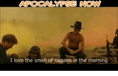 Smell Of Napalm In The Morning