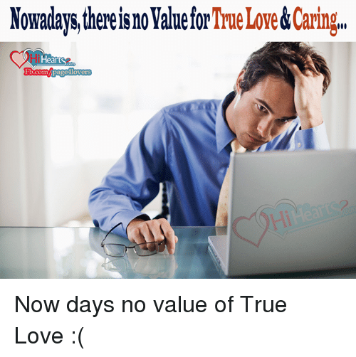 Nowadays There True Lovecaring I He Fbcompage4lovers Now Days No
